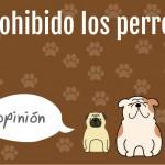 Prohibido los Perros. Parte 1